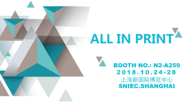 Shanghai ALL IN PRINT exihibition will be held on October 24-28th, 2018.
